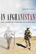 In Afghanistan Two Hundred Years of British Russian & American Occupation