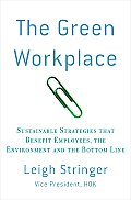 Green Workplace Sustainable Strategies That Benefit Employees the Environment & the Bottom Line