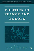 Politics in France and Europe (Europe in Transition: The NYU European Studies) Cover