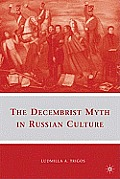 The Decembrist Myth in Russian Culture