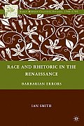 Race and Rhetoric in the Renaissance: Barbarian Errors (Early Modern Cultural Studies)
