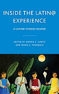 Inside the Latin@ Experience A Latino Studies Reader