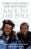 Race To the Pole Conquering Antarctica in the Worlds Toughtest Endurance Race