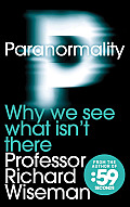 Paranormality: Why We See What Isn't There Cover