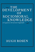 The Development of Sociomoral Knowledge: A Cognitive-Structural Approach