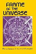 Frame of the Universe: A History of Physical Cosmology