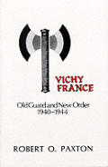 Vichy France Old Guard & New Order 1940