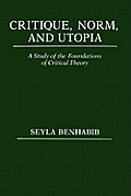 Critique Norm & Utopia A Study Of The Fo
