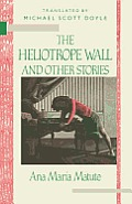 Heliotrope Wall & Other Stories