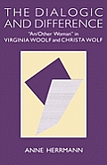 The Dialogic and Difference: an/Other Woman in Virginia Woolf and Christa Wolf