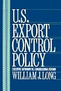 U.S. Export Control Policy: Executive Autonomy vs. Congressional Reform