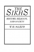 Sikhs : History, Religion, and Society (91 Edition)