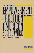 The Empowerment Tradition in American Social Work: A History