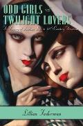 Odd Girls and Twilight Lovers: A History of Lesbian Life in Twentieth-Century America Cover