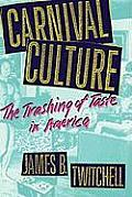 Carnival Culture: The Trashing of Taste in America