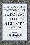 Columbia Dictionary of European Political History Since 1914