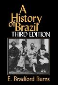 A History Of Brazil by E. Bradford Burns