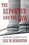 Reporter and the Law : Techniques of Covering the Courts (92 Edition)