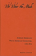 We Wear the Mask: African Americans Write American Literature, 1760-1870