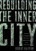 Rebuilding the Inner City: A History of Neighborhood Initiatives to Address Poverty in the United States