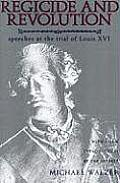 Regicide & Revolution: Speeches at the Trial of Louis XVI