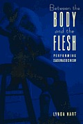 Between the Body & the Flesh Performing Sadomasochism