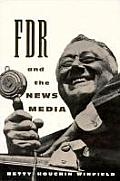 FDR and the News Media