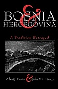 Bosnia & Hercegovina A Tradition Betrayed