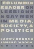 The Columbia Reader on Lesbians & Gay Men in Media, Society, and Politics (Between Men--Between Women) Cover