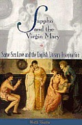 Sappho & The Virgin Mary Same Sex Love & the English Literary Imagination