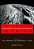 The Living Planet in Crisis: Biodiversity Science and Policy