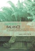 Imperfect Balance: Landscape Transformations in the Pre-Columbian Americas (Historical Ecology Series)