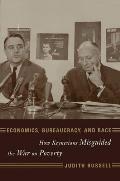 Economics Bureaucracy & Race How Keynesians Misguided The War On Poverty
