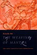 Weaving of Mantra Kukai & the Construction of Esoteric Buddhist Discourse
