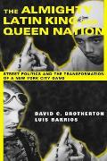 Almighty Latin King & Queen Nation Street Politics & the Transformation of a New York City Gang
