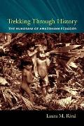 Trekking Through History The Huaorani of Amazonian Ecuador