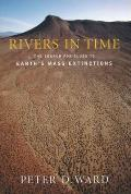 Rivers in Time The Search for Clues to Earths Mass Extinctions