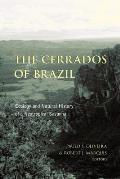 The Cerrados of Brazil: Ecology and Natural History of a Neotropical Savanna