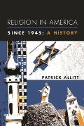 Religion in America Since 1945: A History (Columbia Histories of Modern American Life)
