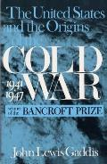 The United States and the Origins of the Cold War, 1941-1947 Cover
