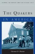 The Quakers in America (Columbia Contemporary American Religion)