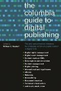Columbia Guide To Digital Publishing (03 Edition)