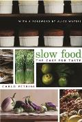 Slow Food: the Case for Taste (Arts and Traditions of the Table) Cover