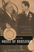 Fall of the House of Roosevelt Brokers of Ideas & Power from FDR to LBJ