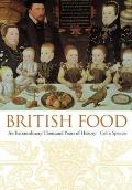 British Food: An Extraordinary Thousand Years of History (Arts and Traditions of the Table: Perspectives on Culinary History) Cover