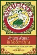 Writing Women in Modern China: The Revolutionary Years, 1936-1976