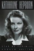 Katharine Hepburn: Star as Feminist