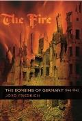 Fire The Bombing Of Germany 1940 1945
