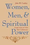 Women, Men, and Spiritual Power: Female Saints and Their Male Collaborators (Gender, Theory, and Religion) Cover