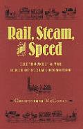 Rail Steam & Speed The Rocket & the Birth of Steam Locomotion